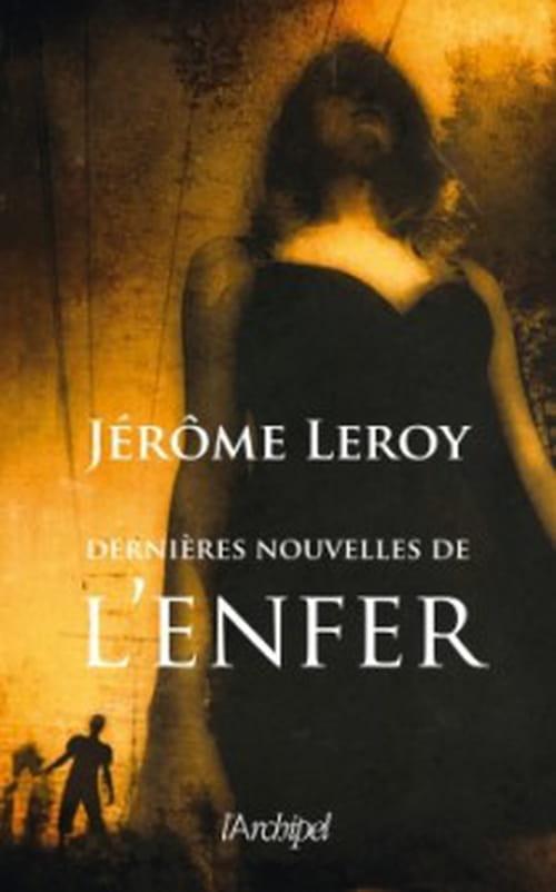 """""""Dernières nouvelles de l'enfer"""", le tribut de Leroy"""