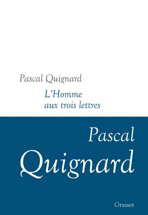 La friandise en trois lettres de Pascal Quignard