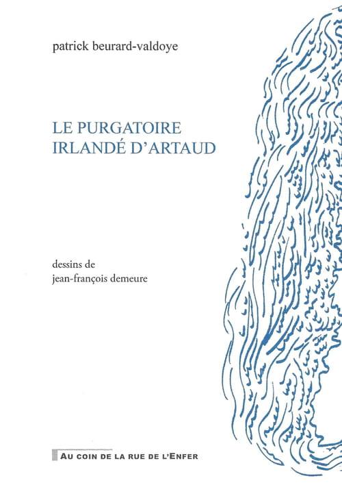Patrick Beurard-Valdoye : Artaud enguirlandé