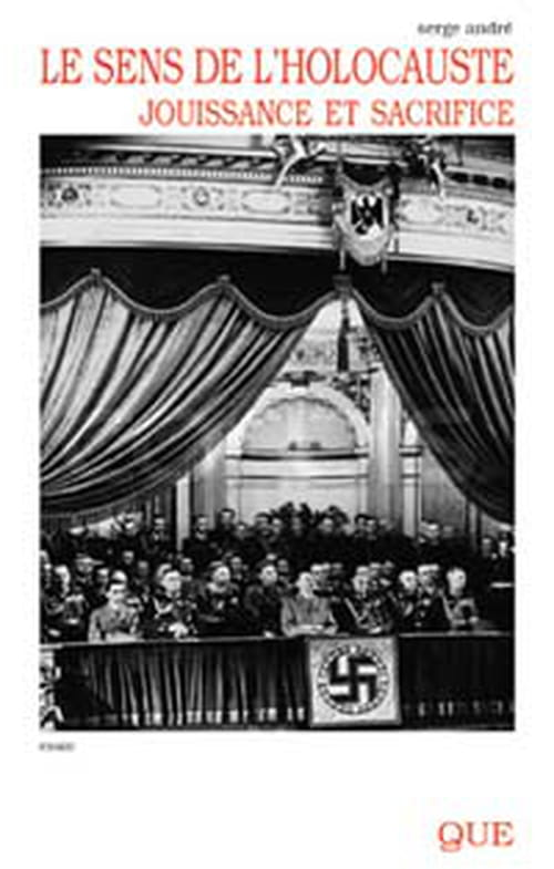 Le sens de l'Holocauste - Jouissance et sacrifice : y a-t-il un sens derrière l'horreur absolue ?