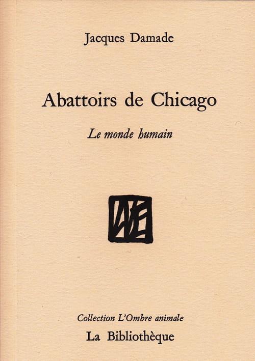 Abattoirs de Chicago, Le monde humain