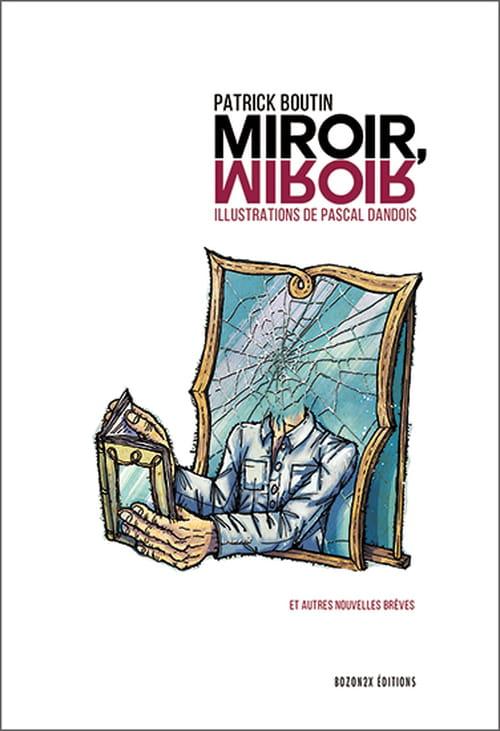 Patrick Boutin de l'autre côté du miroir