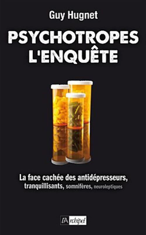 Guy Hugnet, La face cachée des psychotropes : Attention, danger !