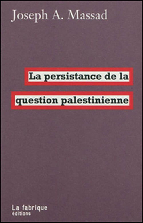Du sionisme à la question juive, ou La persistance de la question palestinienne