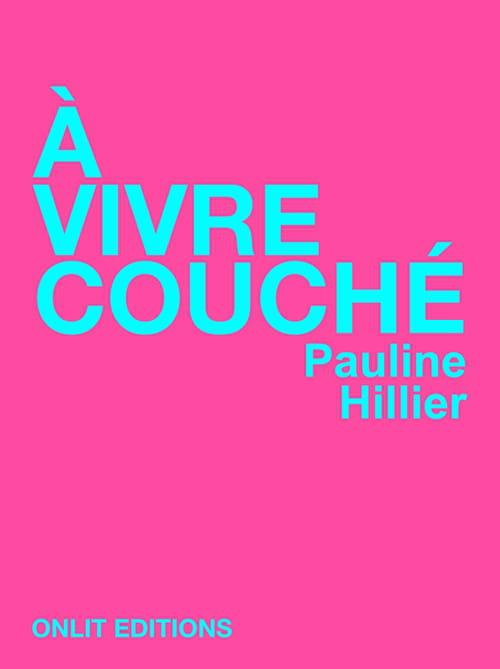 A vivre couché, de Pauline Hillier