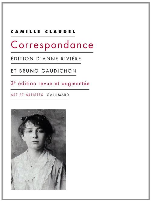 Camille Claudel : Correspondance revue et augmentée