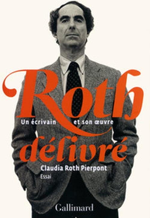 Roth délivré — Un écrivain et son œuvre,