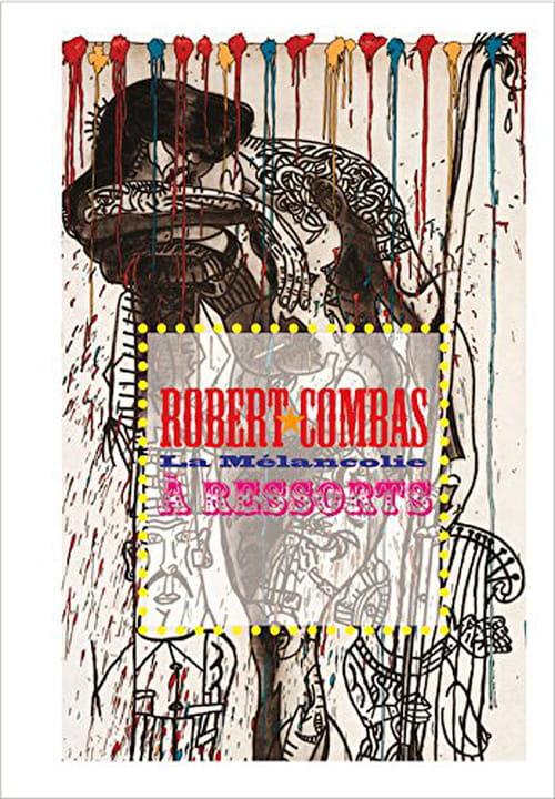 Robert Combas mis à nu face à La Mélancolie à ressorts