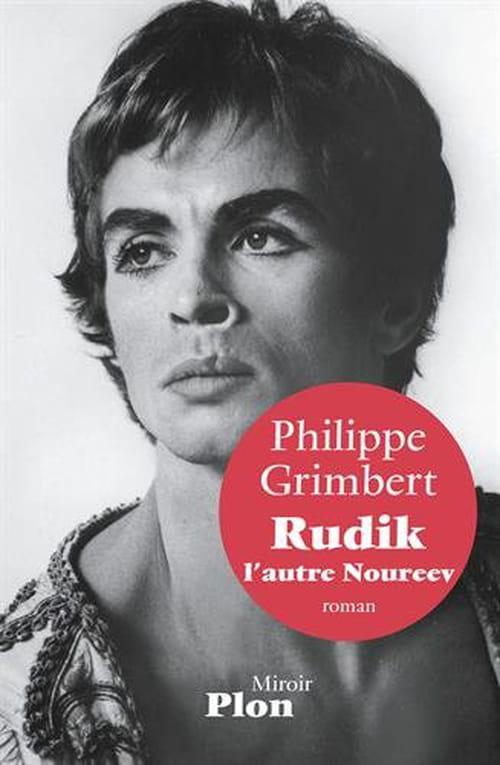 Philippe Grimbert, Rudik, l'autre Noureev : Entre Vérité et réalité