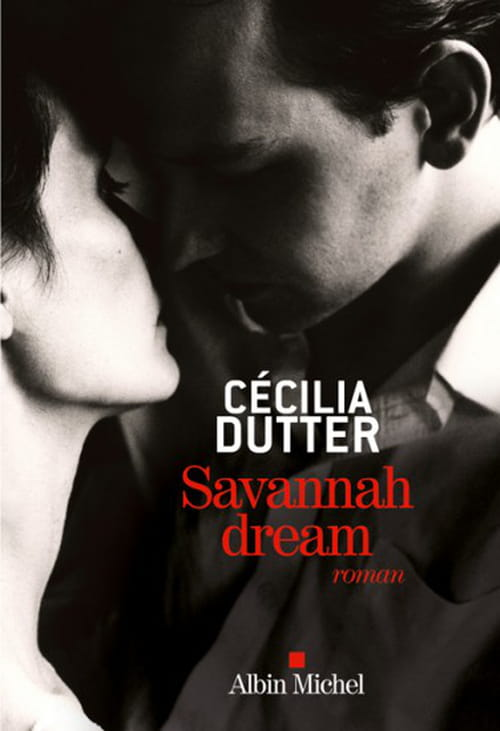 Cecilia Dutter, Savannah dream : Un roman trouble