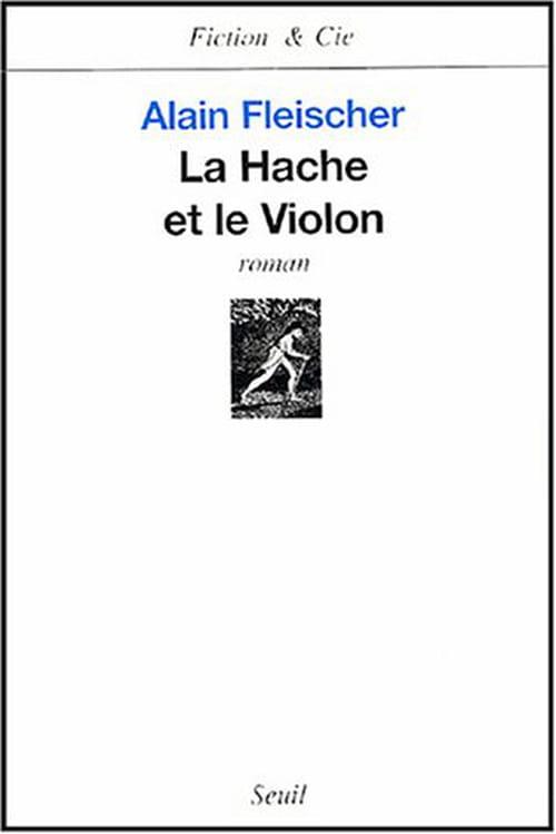 La Hache et le Violon d'Alain Fleischer ou La Parabole infernale
