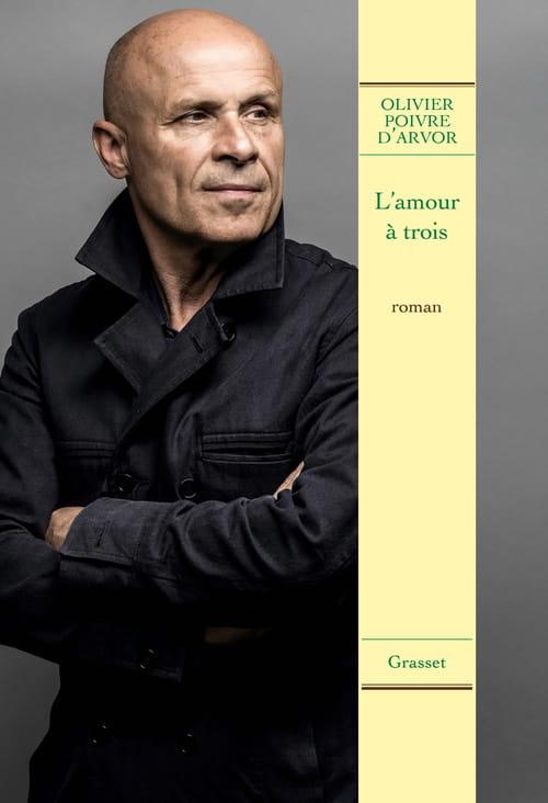 Olivier Poivre d'Arvor, L'amour à trois… n'est pas une sinécure