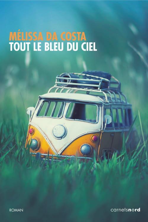 Tout le bleu du ciel de Mélissa Da Costa : Un camping-car nommé désir
