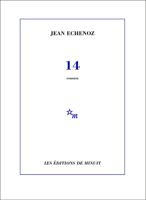 Jean Echenoz : 14 ou la guerre des gens ordinaires