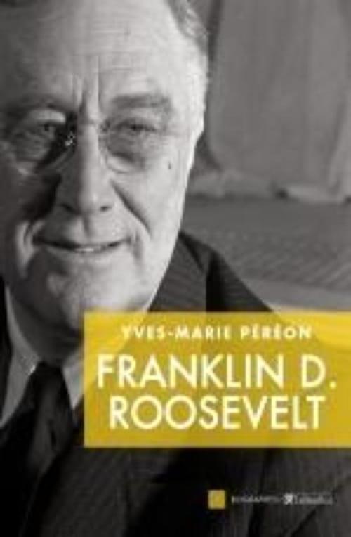 """""""Franklin Roosevelt"""", le père fondateur"""