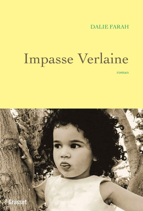 Dalie Farah, Impasse Verlaine : Nul ne guérit de son enfance