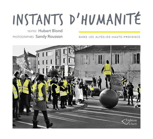 Instants d'humanité par Hubert Blond, photographies de Sandy Rousson