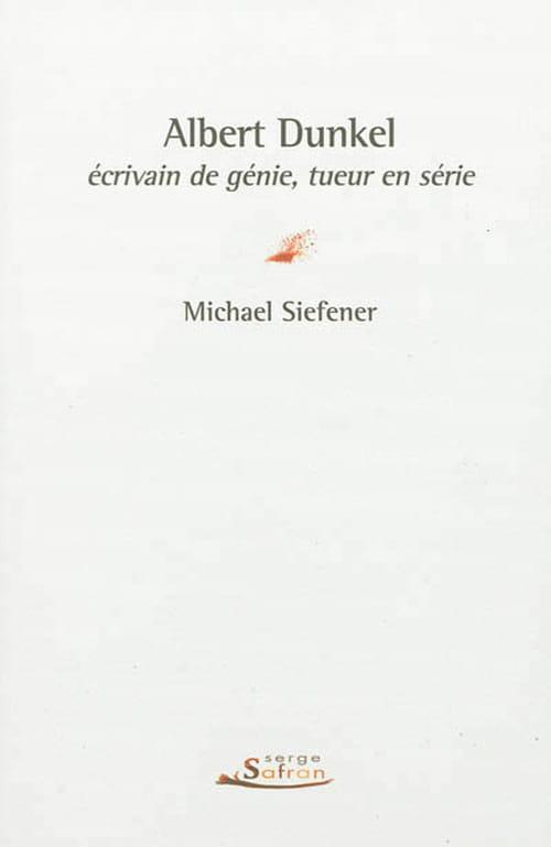 Michael Siefener, Albert Dunkel, Écrivain de génie, tueur en série : remake de M. le maudit