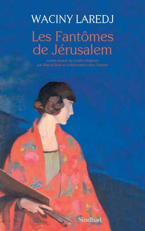 Waciny Laredj, Les Fantômes de Jérusalem : le roman de l'exil palestinien