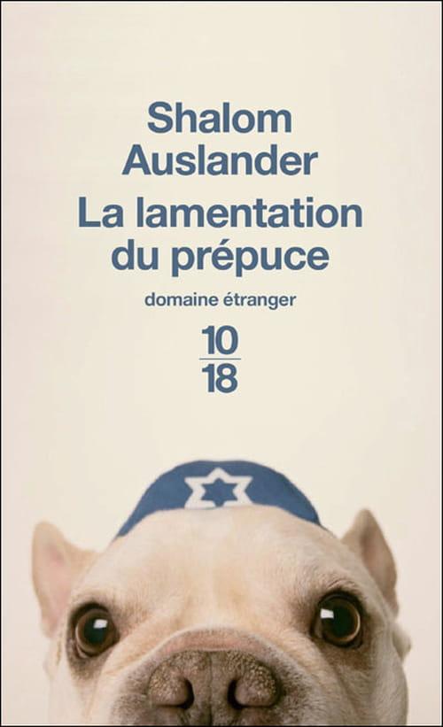 """""""Les lamentations du prépuce"""", par Shalom Auslander - félicitations, c'est un garçon !"""