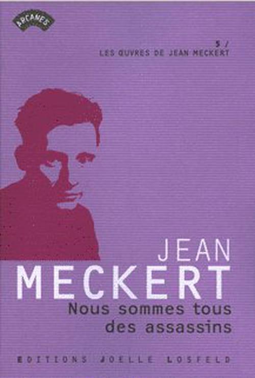 """""""Nous sommes tous des assassins"""", ou la prédetermination sociale du criminel, par Jean Meckert"""