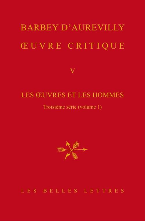 """Barbey d'Aurevilly, """"Oeuvre critique V"""" : la plume du Connétable."""