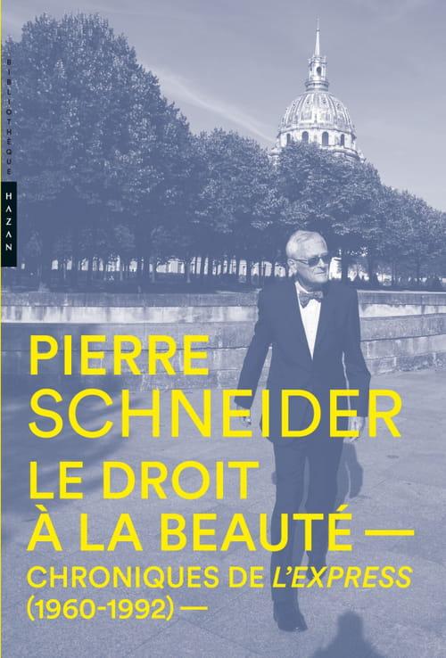 Pierre Schneider revendique le droit à la beauté