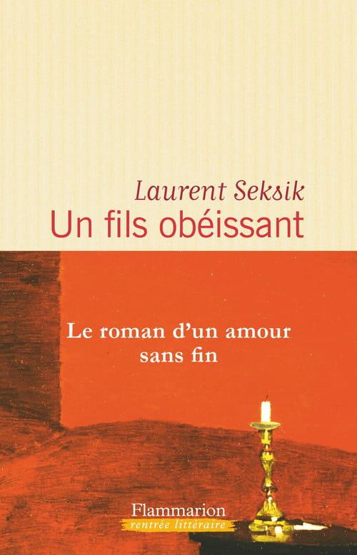 Un fils obéissant de Laurent Seksik : Son père, ce héros