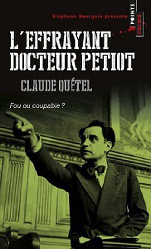 L'Effrayant docteur Petiot, fou ou coupable ?