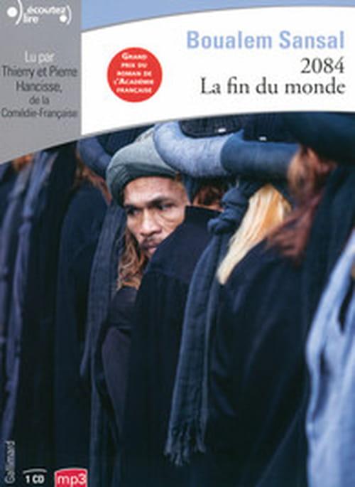 Boualem Sansal, 2084, la fin du monde, lu par Thierry et Pierre Hancisse