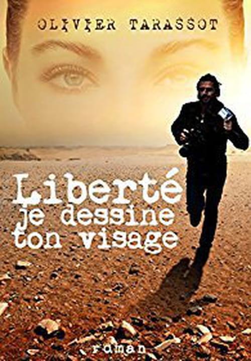Liberté je dessine ton visage, Olivier Tarassot : une formidable ode à notre liberté