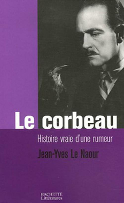 Le corbeau, histoire vraie d'une rumeur et très belle enquête de Jean-Yves Le Naour