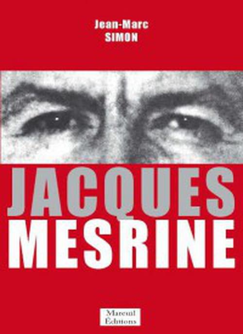 Vie de l'ennemi public n° 1, Jacques Mesrine