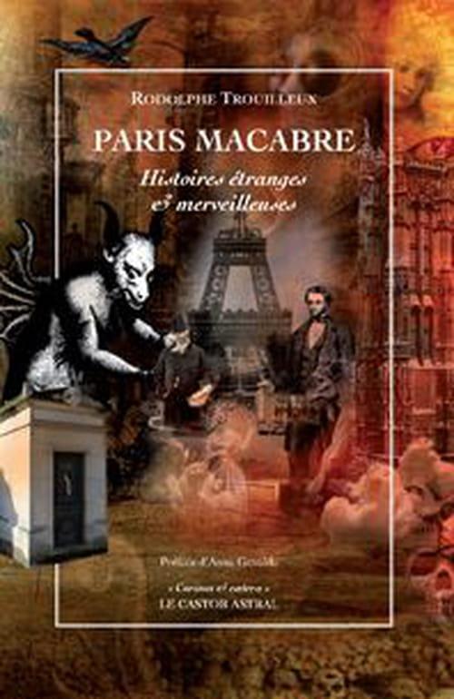 """Le """"Paris macabre"""" de Rodolphe Trouilleux invite à d'autres flâneries"""