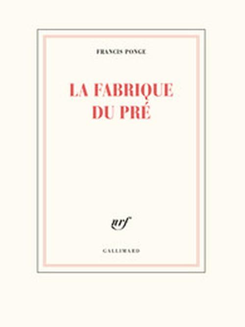 Une vérité qui soit verte : Francis Ponge