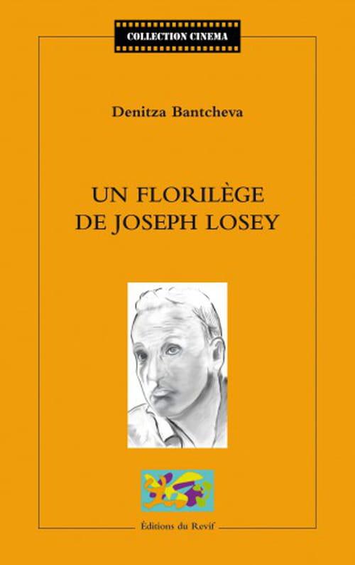 Redécouverte d'un cinéaste perdu : « Un florilège de Joseph Losey » de Denitza Bantcheva