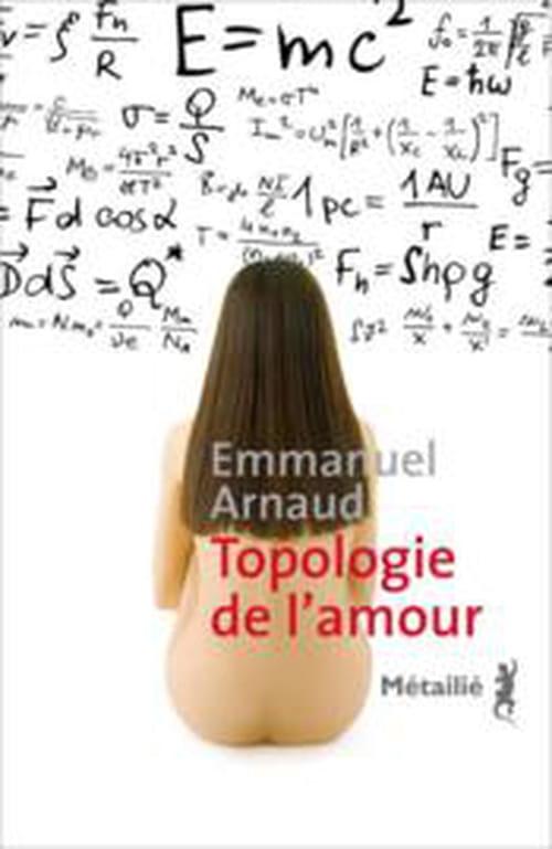 Topologie de l'amour. Emmanuel Arnaud. Rentrée Littéraire Septembre 2014.