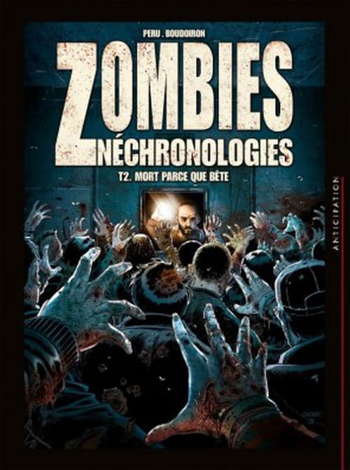Zombies Néchronologies, T 2 : Mort parce que bête