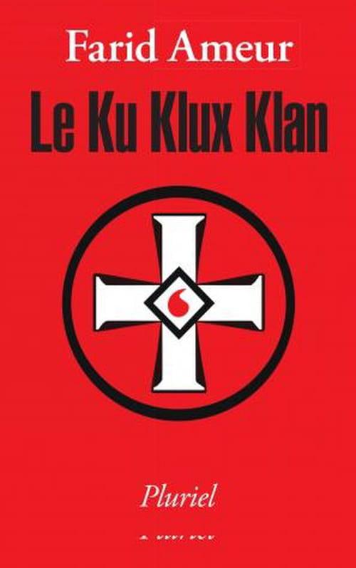 Les multiples vies du Ku Klux Klan