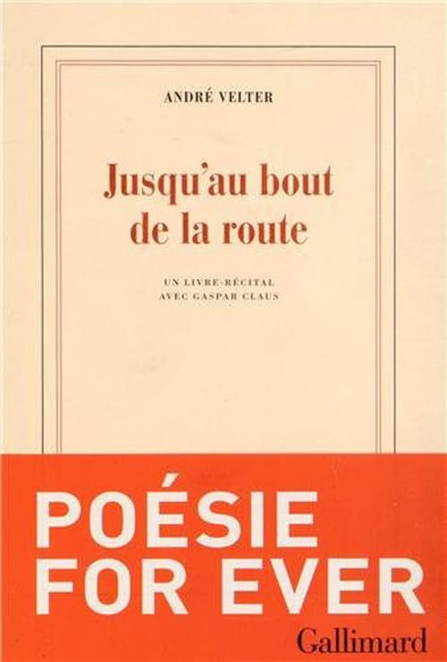 Toujours plus loin avec André Velter : deux livres-récitals avec Pedro Soler & Gaspar Claus