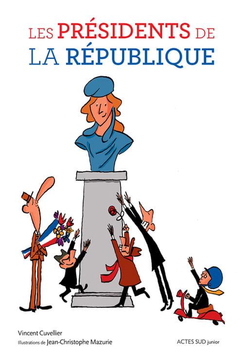 Les Présidents de la République, de Louis-Napoléon Bonaparte à François Hollande