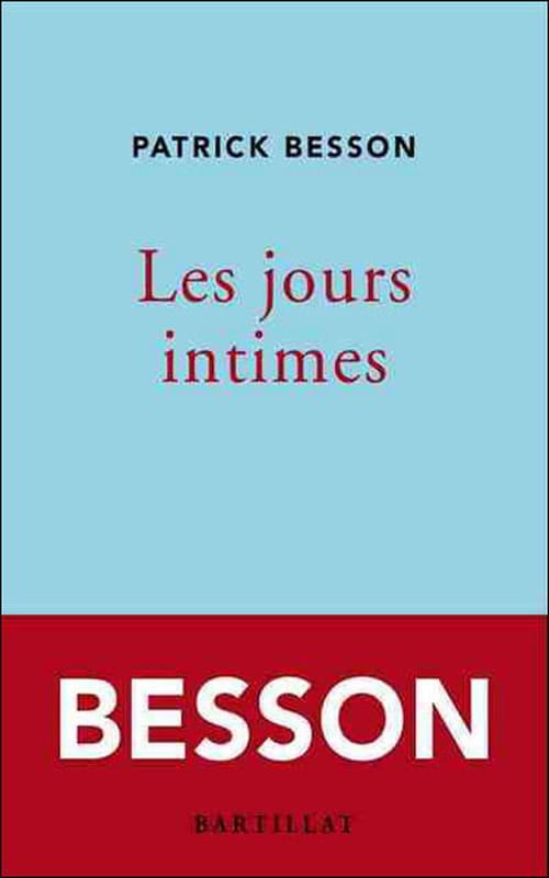 """""""Les Jours intimes"""" de Patrick Besson, une chronique du temps qui passe"""