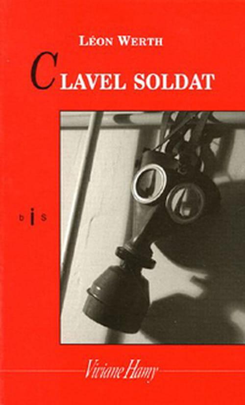 """Léon Werth et son piou piou : """"Clavel Soldat"""" et """"Clavel chez les majors"""""""
