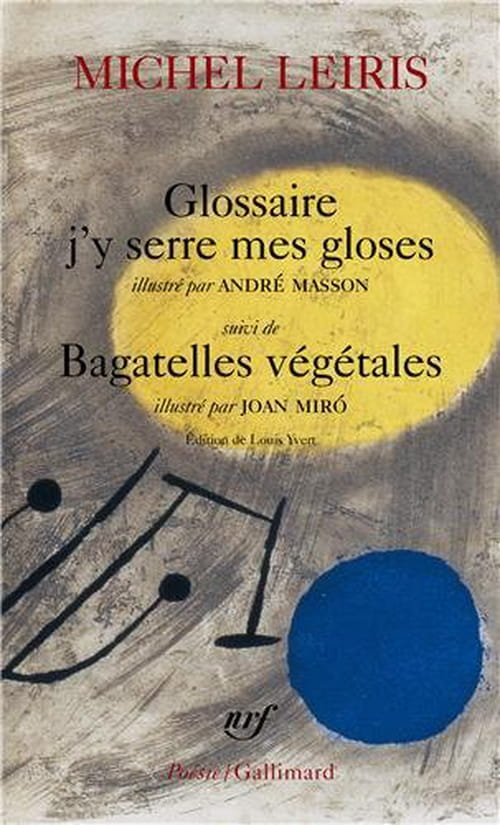Michel Leiris y serre ses gloses dans son Glossaire, et vous ?