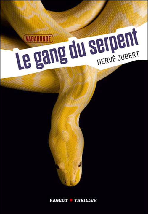 """Le Gang du Serpent"" d'Hervé Jubert"