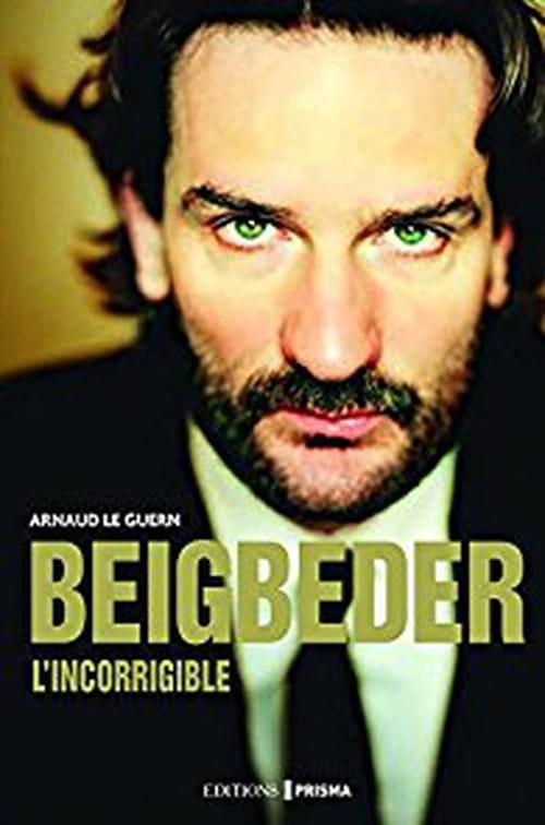 Beigbeder, l'incorrigible