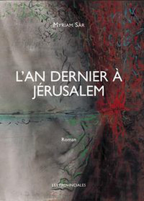 """L'An dernier à Jérusalem"" : Israël, derniers feux, de Myriam Sâr aka Sarah Vajda"