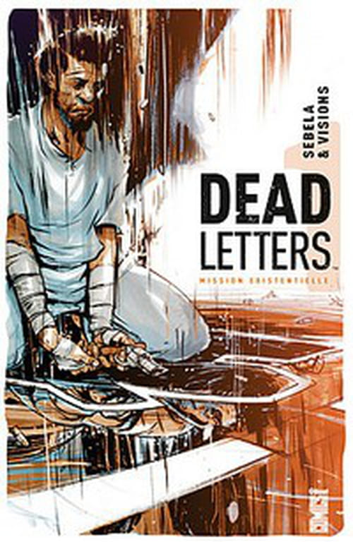 Dead Letters, tome 1 – Mission existentielle