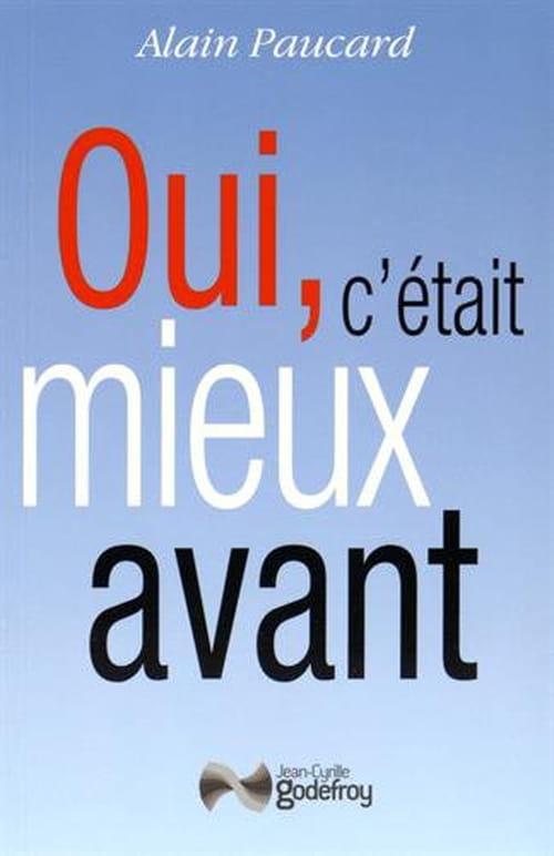 Alain Paucard, « Oui, c'était mieux avant » : Mais que fait la police (de la pensée) ?