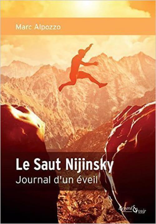 "Marc Alpozzo, ""Le Saut Nijinsky, journal d'un éveil"""